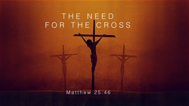 The Need for the Cross.001