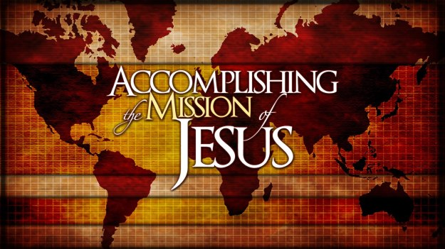 Accomplishing The Mission of Jesus.001