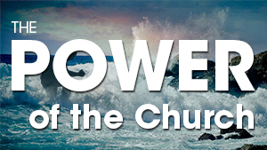 The-Power-of-the-Church-Message-20141012